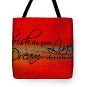 Live For Today Tote Bag
