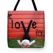 Live Love Laugh By Diana Sainz Tote Bag