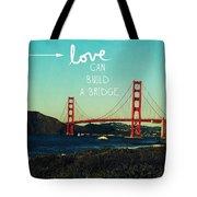 Love Can Build A Bridge- Inspirational Art Tote Bag by Linda Woods