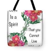 Love Is A Spirit Tote Bag