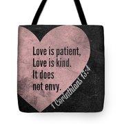 Love Is Patient Tote Bag
