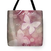 Love Is The Reason Tote Bag