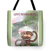 Love Remembers Tote Bag