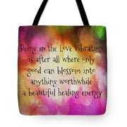 Love Vibration Is Healing Energy Tote Bag