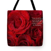 Love Would Never Be A Promise Of A Rose Garden Tote Bag