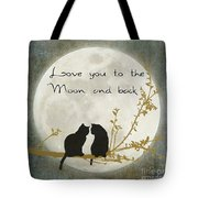 Love You To The Moon And Back Tote Bag