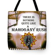 Mahogany Rush Art Tote Bag