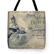 Maid Serving Coffee Advertisement For Woods Duchess Coffee Boston  Tote Bag
