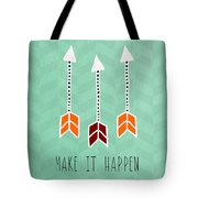 Make It Happen Tote Bag by Linda Woods