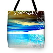 Make Life A Symphony Tote Bag