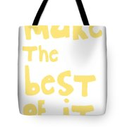 Make The Best Of It- Yellow And White Tote Bag by Linda Woods