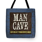 Man Cave Enter At Your Own Risk Tote Bag