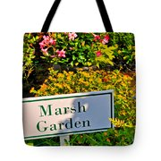 Marsh Garden Sign And Flowers Tote Bag