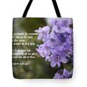 Matthew 6 Verses 28 And 29 Tote Bag