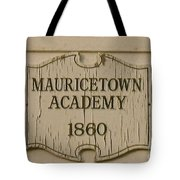 Mauricetown Academy Sign  Tote Bag