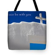 May Peace Be With You Tote Bag