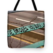 May The Bridges You Burn Light Your Way Tote Bag