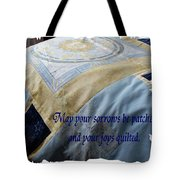 May Your Sorrows Be Patched And Your Joys Quilted Tote Bag
