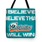 Miami Dolphins I Believe Tote Bag