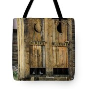 Miners And Muckers Outhouse Tote Bag