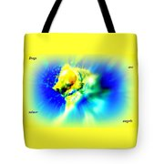 You Dogs Truly Are Minor Angels As They Say But Whats In It For You   Tote Bag