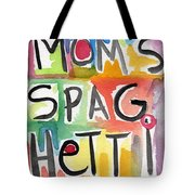 Mom's Spaghetti Tote Bag by Linda Woods