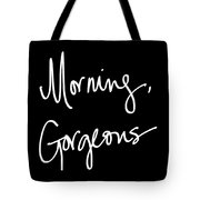 Morning Gorgeous Tote Bag by South Social Studio