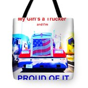 My Girl's A Trucker Tote Bag