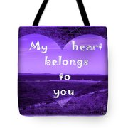 My Heart Belongs To You Tote Bag
