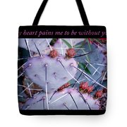 My Heart Pains Me To Be Without You 7 Tote Bag