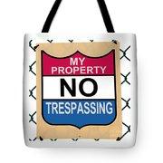 My Property No Trespassing Sign Tote Bag