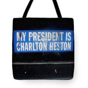 My President Is Charlton Heston Decal Vehicle Window Black Canyon City Arizona  2004 Tote Bag