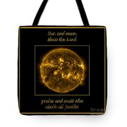 Nasa The Suns Corona Sun And Moon Bless The Lord Praise And Exalt Him Above All Forever Tote Bag