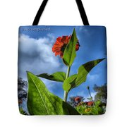 Nature Does Not Hurry Zinnia Standing Tall Tote Bag