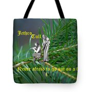 Never Afraid To Go Out On A Limb Tote Bag