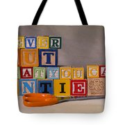 Never Cut What You Can Untie Tote Bag