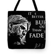 Never Fade Away Tote Bag