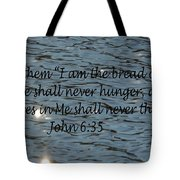 Never Thirst   John 6 35 Tote Bag