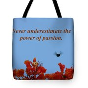 Never Underestimate The Power Of Passion Tote Bag
