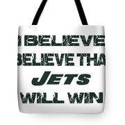 New York Jets I Believe Tote Bag