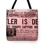 News From The Past Hitler Is Dead Tote Bag