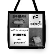 Newsflash No Braincells Will Be Damaged  Tote Bag