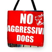 No Aggressive Dogs Tote Bag
