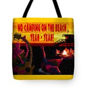 No Camping On The Beach Tote Bag