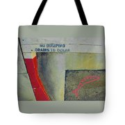 No Dumping - Drains To Ocean No 2 Tote Bag