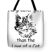 No Greater Gift Than Love Of Cat Tote Bag