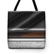 No More War Tote Bag