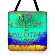 No Peddlers Or Solicitors Tote Bag