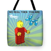 No Real Then You Are Tote Bag by Mark Ashkenazi