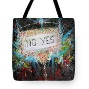No Yes Tote Bag